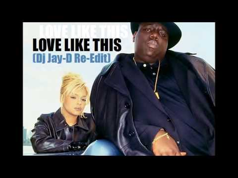 Biggie Vs Faith Evans - Love Like This (DJ Jay-D Re-Edit)