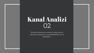 Kanal Tanıtımı ve Analizi 02