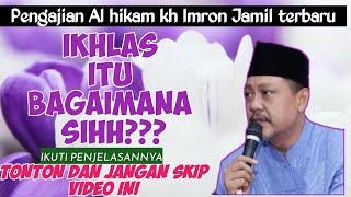 Download lagu Pengajian kitab Al hikam kh Imron Jamil#tatacara ikhlas dalam hidup bersosial