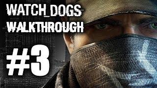 Watch Dogs Gameplay Walkthrough Part 3 (Let
