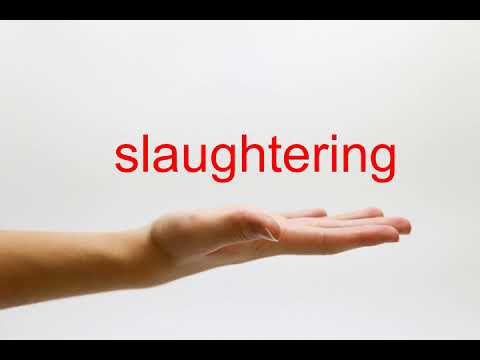 How to Pronounce slaughtering - American English