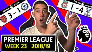 PREMIER 18/19 WEEK 23 SCORE PREDICTIONS & PREVIEW - ARSENAL 3 - 1 CHELSEA & MORE !