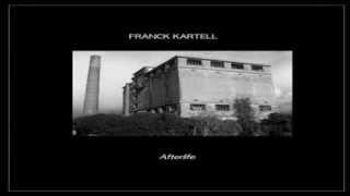 Franck Kartell - Afterlife