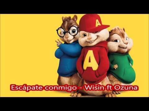 Escápate Conmigo Wisin Ft Ozuna - Alvin Y Las Ardillas