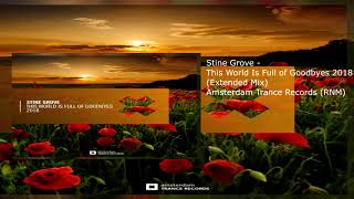 Stine Grove - This World Is Full Of Goodbyes 2018 (Extended Mix)