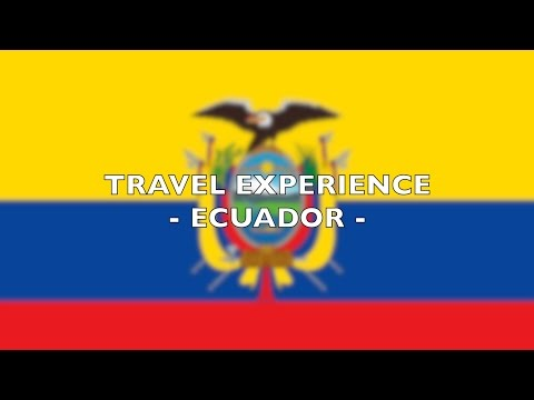 Ecuador Travel 2017 - Discovery through Ecuador (1080p)