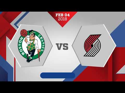 Portland Trail Blazers vs Boston Celtics: February 4, 2018