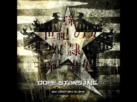 Dope Stars Inc. - 21st Century Slave [Full Album]