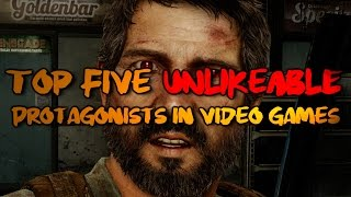 Top Five Unlikeable Protagonists in Video Games