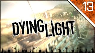 Dying Light - Ep. 13 - TRAPPED!
