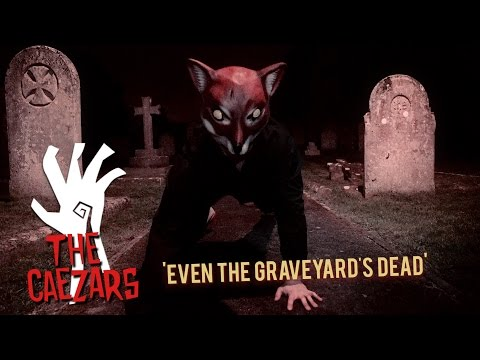 'Even The Graveyard's Dead' The Caezars (music video) BOPFLIX