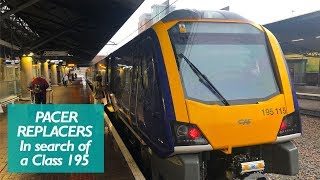 The Trains Replacing Pacers - The Class 195