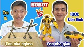 ROBOT TRE 1K VS ROBOT BIẾN HÌNH 100K - Đồ Chơi Con Nhà Giàu Khác Con Nhà Nghèo Thế Nào????