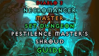 Diablo 3 Necromancer Pestilence Master's Shroud Set Dungeon | How to Master | Guide | Live Patch 2.6