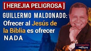 Guillermo Maldonado: Ofrecer al Jesús de la Biblia es ofrecer nada [HEREJIA PELIGROSA] thumbnail