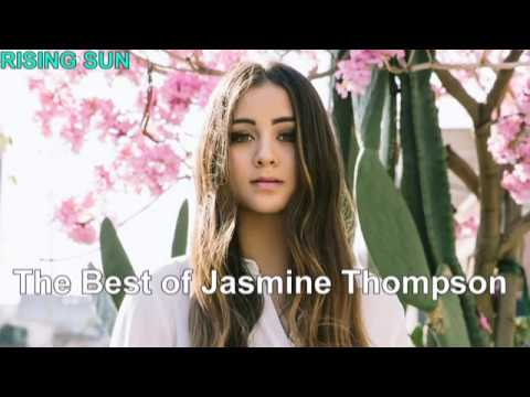 Jasmine Thompson/ Best songs