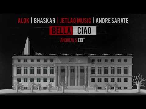 Alok, Bhaskar, Jetlag Music - Bella Ciao (feat. André Sarate) [Andrew S Edit]