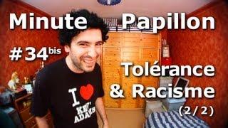 Minute Papillon #34bis Tolérance et Racisme (2/2)