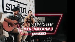 Seventeen - Menemukanmu | Fauzan MR ( Live Cover ) Coffee Sudut Temu Lhokseumawe