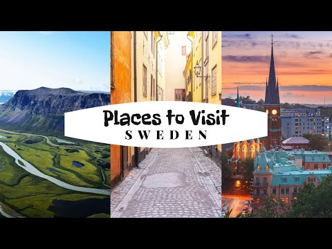 Amazing Places to Visit in Sweden