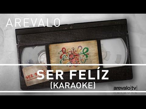 Arevalo - Ser Feliz [Karaoke Version]