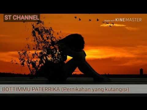 Lagu Buat Mantan #Lagu Bugis Subtitle Indonesia Bottimmu Paterrika Song By A. Isma Ibrahim