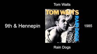 Tom Waits - 9th & Hennepin - Rain Dogs [1985]