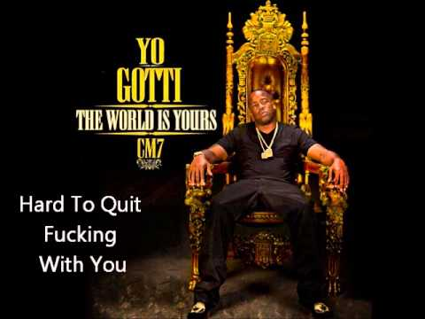 Yo Gotti - Hard To Quit Fucking With You (CM7 - 10)