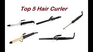 Top 5 Hair Curler !!!