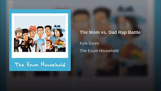 The Mom vs. Dad Rap Battle - 1 hour (Kyle Exum)