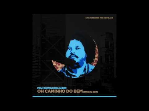 Fran Bortolossi & Ander - O Caminho Do Bem (Special Edit) - LouLou Records Free Download 2