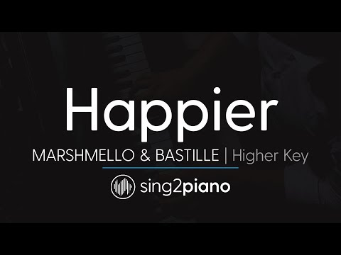 Happier Higher Key - Piano Karaoke Marshmello & Bastille