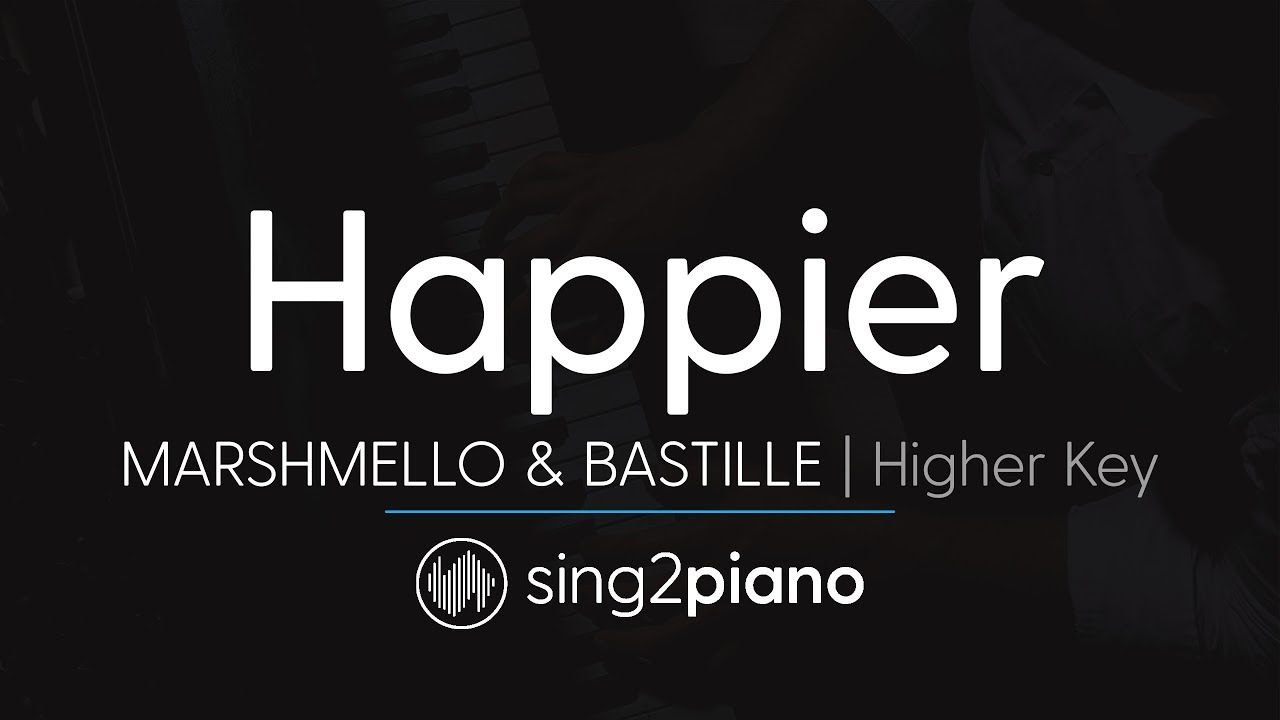 Happier (Higher Key - Piano Karaoke) Marshmello & Bastille