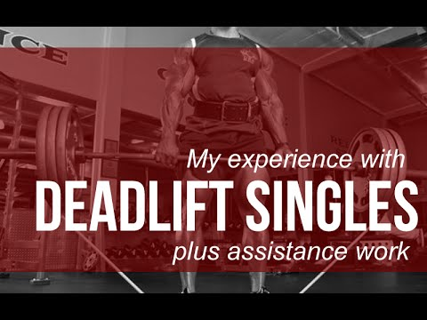 My experience with deadlift singles & deadlift assistance work