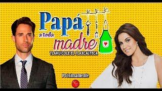 Inicia la telenovela Papa a Toda Madre con Sebastian Rulli y Maite Perroni 2017