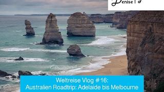 Weltreise Vlog #16: Australien Roadtrip - Adelaide bis Melbourne