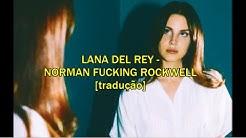 Norman fucking Rockwell - Lana Del Rey [tradução]