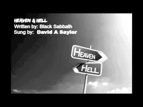 Heaven & Hell Sung by: David A Saylor