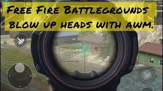 Free Fire Battlegrounds - Blow up heads with awm.