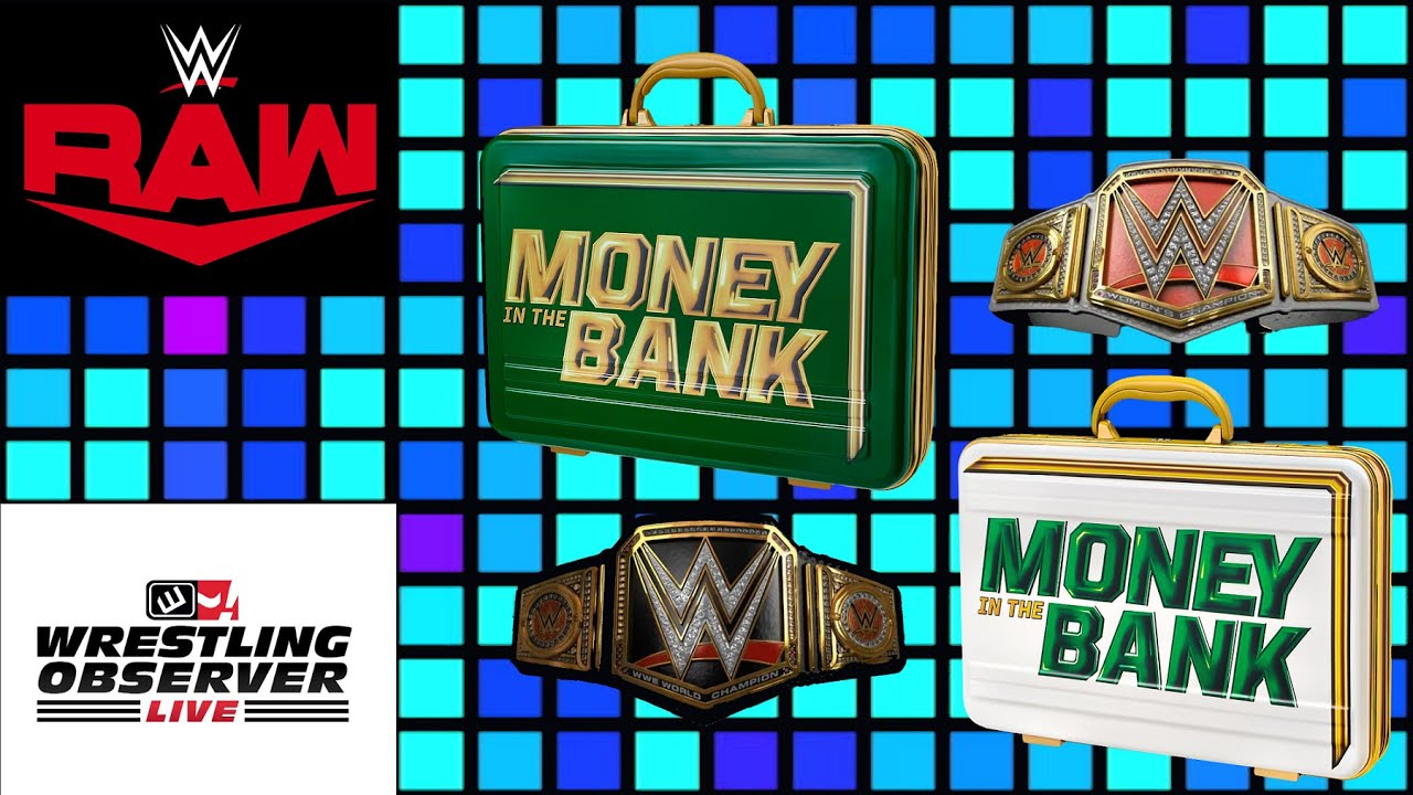 Bryan Alvarez's WWE Raw report - What are the Money in the Bank rules?: Wrestling Observer Live