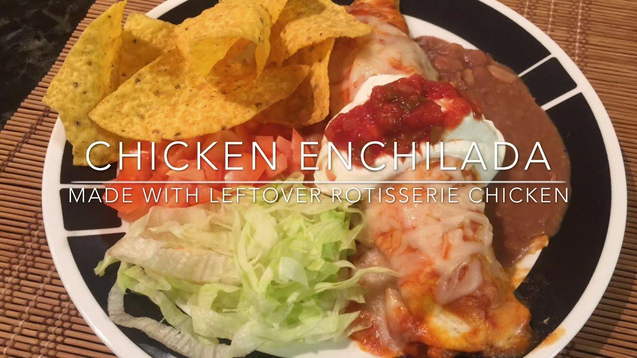 Chicken Enchilada Made From Leftover Rotisserie Chicken Youtube