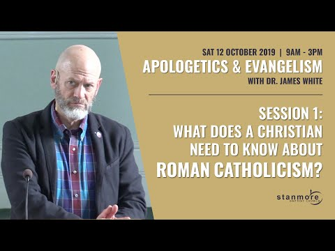 Roman Catholicism - 2019 Apologetics Conference With Dr James White (Session 1)