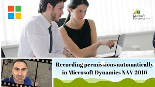 How to create user permissions by recording permissions automatically in Microsoft Dynamics NAV 2016