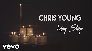 Chris Young Losing Sleep Audio
