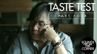 Sounds From The Corner : Taste Test (Part 4)