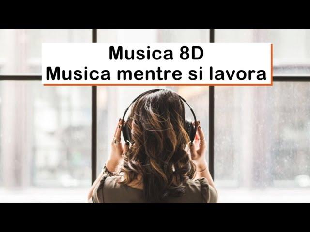 Musica mentre si lavora (8D audio)