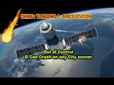 Tiangong 1 : Chinese space station will crash on earth & could hit earth's major cities