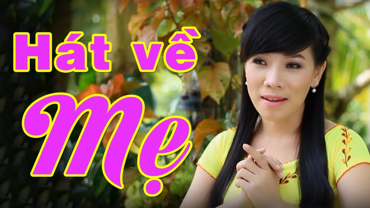 Chào Mừng Ngày Phụ Nữ Việt Nam 20/10 – Những Ca Khúc Hát Về Mẹ Cảm Động Nhất 2017