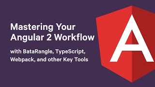 mastering your angular workflow with augury formerly batarangle typescript babel and key tools