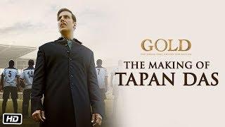 The Making of Tapan Das | Gold | Akshay Kumar